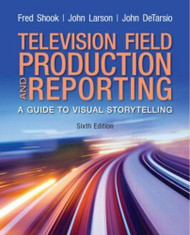 Television Field Production & Reporting  by Frederick Shook