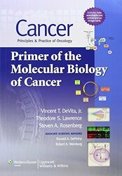 Cancer Principles & Practice of Oncology Primer of the Molecular Biology of Cancer