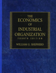 The Economics Of Industrial Organization by William Shepherd