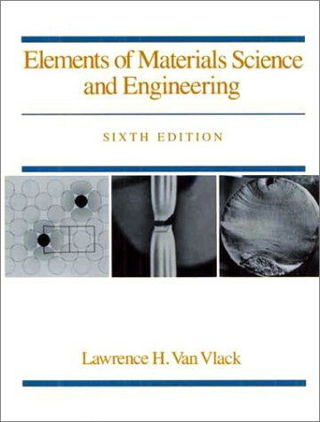 Elements Of Materials Science And Engineering