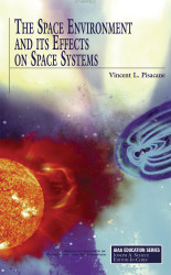 Space Environment and Its Effects on Space Systems
