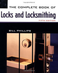 The Complete Book Of Locks And Locksmithing by Bill Phillips