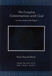 Complete Conversations With God by Neale Walsch