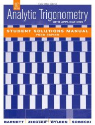Analytic Trigonometry with Applications Student Solutions Manual