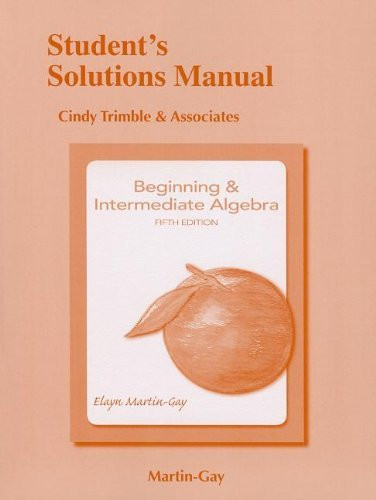 Student Solutions Manual For Beginning And Intermediate Algebra