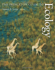 The Princeton Guide To Ecology by Simon Levin