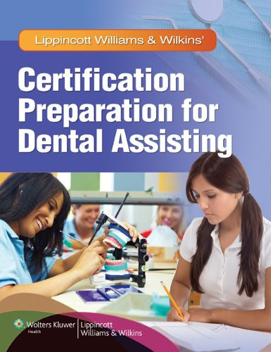 Lippincott Williams And Wilkins' Certification Preparation For Dental Assisting