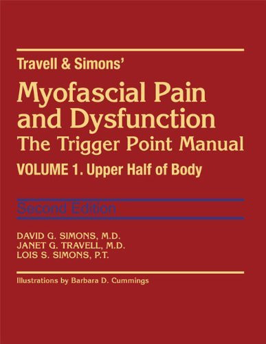 Myofascial Pain and Dysfunction: The Trigger Point Manual Volume 1 The Upper Half of Body