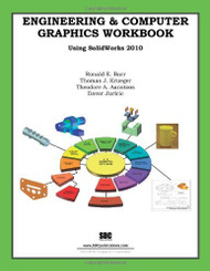Engineering And Computer Graphics Workbook Using Solidworks   (Ronald Barr)