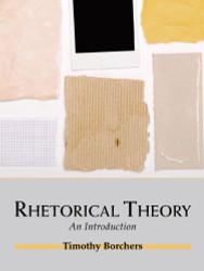 Rhetorical Theory by Timothy Borchers