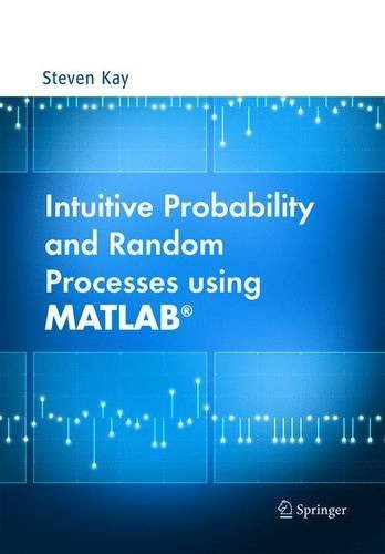 Intuitive Probability And Random Processes Using Matlab