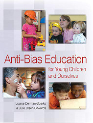 Anti-Bias Education for Young Children and Ourselves  by Louise Derman-Sparks