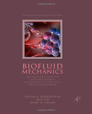 Biofluid Mechanics An Introduction to Fluid Mechanics Macrocirculation and Microcirculation
