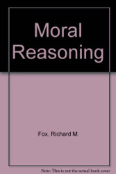 Moral Reasoning by Richard Fox