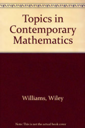 Topics In Contemporary Mathematics by WILLIAMS WILEY