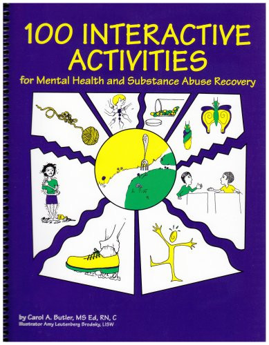 100 Interactive Activities for Mental Health and Substance Abuse Recovery