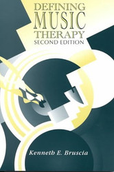 Defining Music Therapy - Kenneth Bruscia