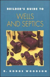 Builder's Guide To Wells And Septic Systems