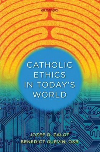 Catholic Ethics In Today's World