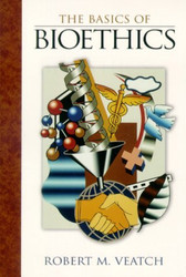 Basics Of Bioethics The