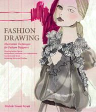 Fashion Drawing  Illustration Techniques for Fashion Designers  by Wesen Bryant