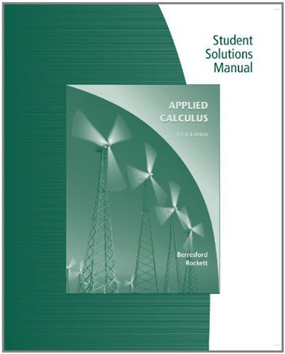 Student Solutions Manual For Berresford/Rockett's Applied Calculus