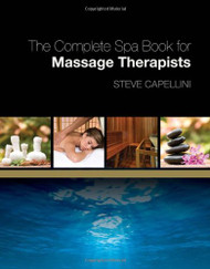 Complete Spa Book For Massage Therapists