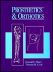 Prosthetics And Orthotics by Donald Shurr