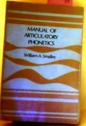 Manual Of Articulatory Phonetics