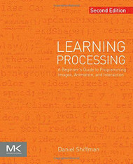 Learning Processing A Beginner's Guide To Programming Images Animation And Interaction