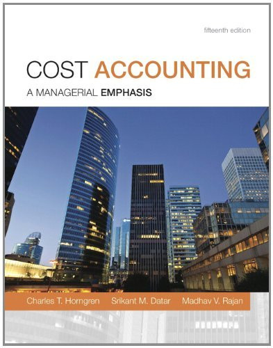 Cost Accounting A Managerial Emphasis