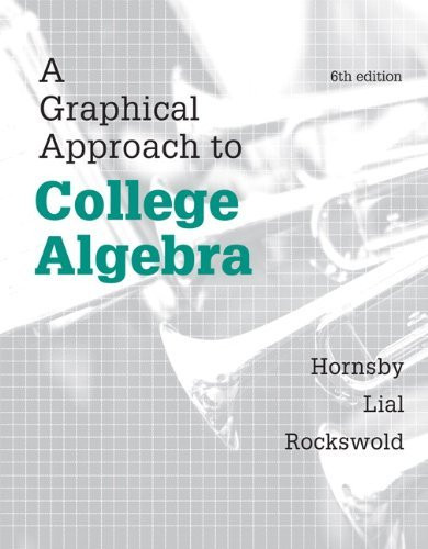 Graphical Approach To College Algebra