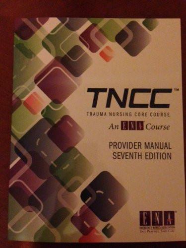 Trauma Nursing Core Course Provider Manual