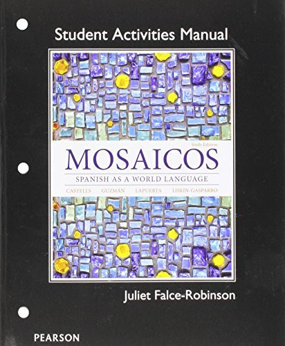 Student Activities Manual For Mosaicos