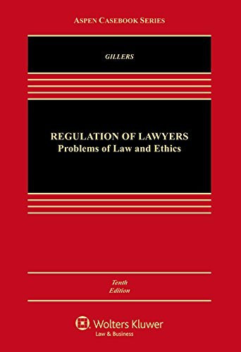 Regulation Of Lawyers Problems Of Law And Ethics