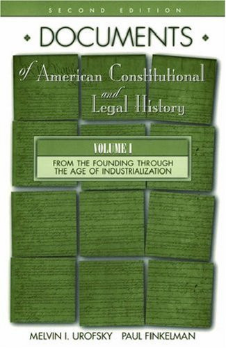 Documents Of American Constitutional And Legal History Volume 1