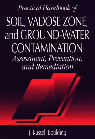 Practical Handbook Of Soil Vadose Zone And Ground-Water Contamination