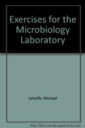 Exercises For The Microbiology Laboratory by Michael Leboffe