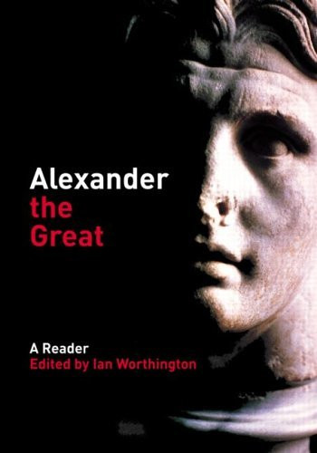 Alexander The Great A Reader