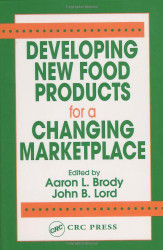 Developing New Food Products For A Changing Marketplace by Aaron Brody