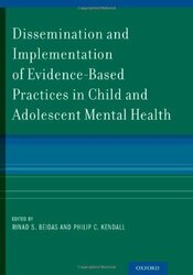 Dissemination And Implementation Of Evidence-Based Practices In Child And