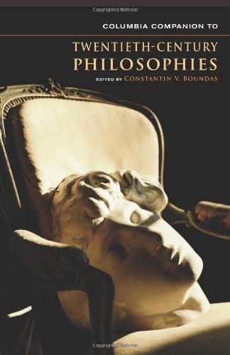 Columbia Companion To Twentieth-Century Philosophies