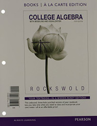 College Algebra With Modeling And Visualization    Gary Rockswold