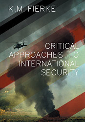 Critical Approaches To International Security