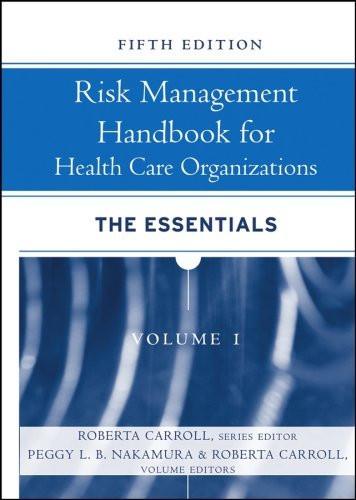 Risk Management Handbook For Health Care Organizations The Essentials