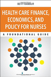 Health Care Finance Economics And Policy For Nurses
