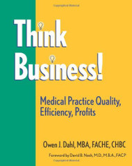 Think Business! Medical Practice Quality Efficiency Profits