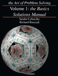 The Art Of Problem Solving Volume 1 Solutions Manual by Sandor Lehoczky