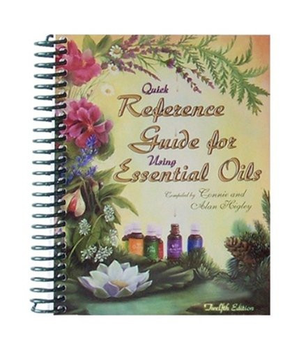 Quick Reference Guide For Using Essential Oils 2010