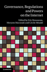 Governance Regulation And Powers On The Internet by Eric Brousseau
